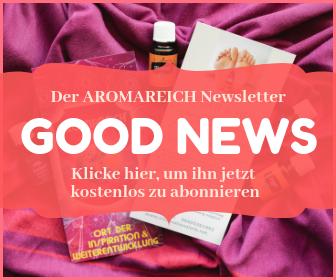 Der AROMAREICH Newsletter - Good News aus dem AROMAREICH