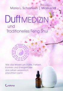 Duftmedizin und traditionelles Feng Shui Maria Schasteen Markus Idl Cover